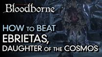 How to Beat Ebrietas, Daughter of the Cosmos - Bloodborne Boss Guide