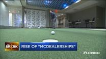 Rise of 'McDealerships'