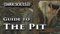 Guide to the Pit - Dark Souls II - Walkthrough