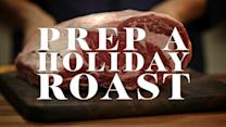 How To Prep A Holiday Roast