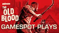 Wolfenstein: The Old Blood - GameSpot Plays