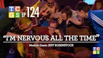 TCGS #124 - I'm Nervous All The Time