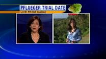Trial date set for Pflueger case