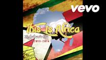 This Is Africa: Zimbabwe's Hits 2013 - 2014 (Official DJ Mix)