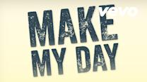 Make My Day (Lyric Video)