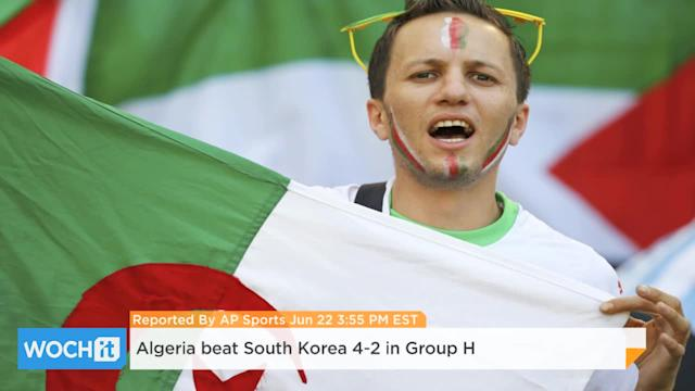Algeria Beat South Korea 4-2 In Group H