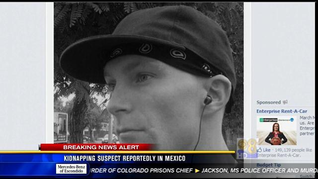 Kidnapping suspect reportedly in Mexico