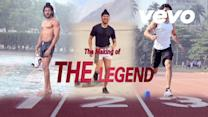 The Making of THE LEGEND