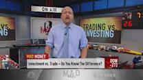 Cramer: How to handle your stocks in a decline