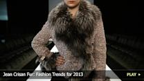 Jean Crisan Fur: Fashion Trends for 2013