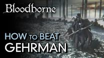 How to Beat Gehrman, the First Hunter - Bloodborne Boss Guide