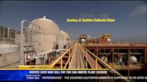 Dispute over who will pay for San Onofre Plant closure