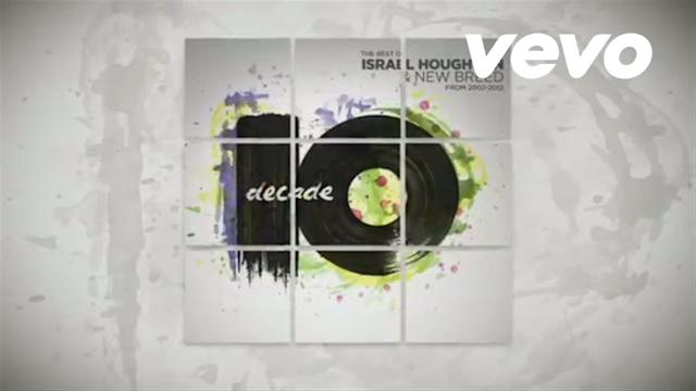 Israel Houghton Decade - The Best of Israel Houghton & New Breed from 2002 To 2012