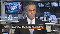 Global banking warning