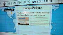 Headlines at 8:30: Wal-Mart holiday online deals start today, one month early