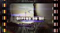 Depend On Me