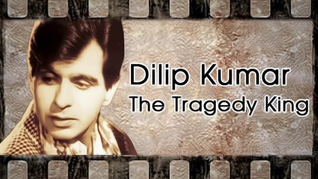 Dilip Kumar The Tragedy King