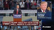 "Donald Trump: Middle class ""absolutely forgotten"""
