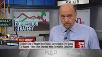 Cramer: Best preparation for a market correction