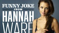 Hannah Ware: Funny Joke from a Beautiful Woman