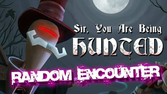 Sir, You Are Being Hunted - Random Encounter Highlights