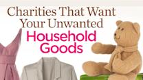 Charities That Want Your Unwanted Household Goods