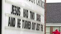 Church sign says Jesus had two dads, turned out OK