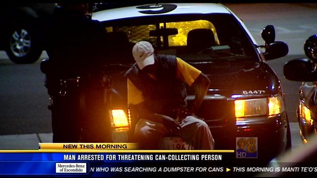 Man arrested for threatening man collecting cans