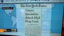Headlines: Doctors call for lower price of cancer drugs