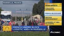 CNBC update: French blockade