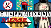 CINEMADONNA: A League of Their Own