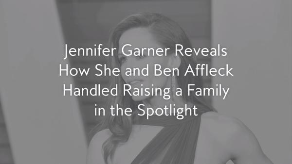 Ben Affleck Credits Jennifer Garner for Showing Him the