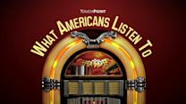 WHAT AMERICANS LISTEN TO