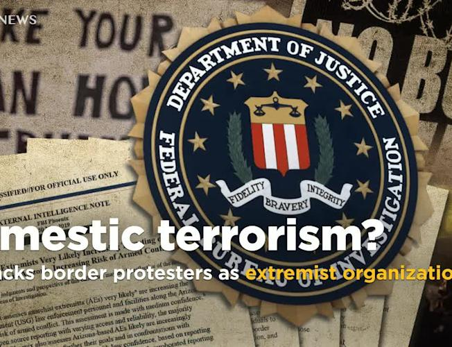 Exclusive: Document reveals the FBI is monitoring border protest groups as  extremist organizations
