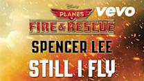 """Still I Fly (from """"Planes: Fire & Rescue"""") (Audio)"""