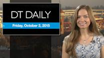 DT Daily for October 2, 2015