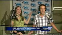 Kidd & Elizabeth's Weekend Picks