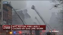 NYC Mayor: Fire likely caused by gas line work