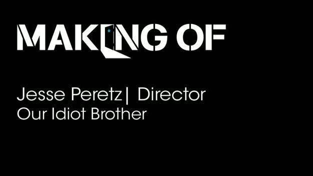 Director Jesse Peretz discusses 'Our Idiot Brother'