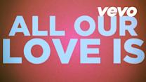 All Our Love (Lyric Video)
