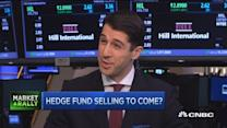 Hedge fund selling ahead?
