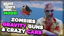 Gravity Guns, Zombies and Crazy Cars!  - Top GTA 5 Mods