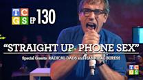 TCGS #130 - Straight Up Phone Sex