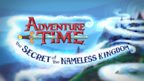 Adventure Time: The Secret of the Nameless Kingdom | Teaser Trailer
