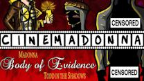 "CINEMADONNA: ""Body of Evidence"""