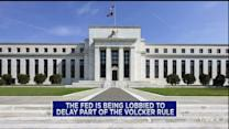Banks lobby the Fed over Volcker Rule